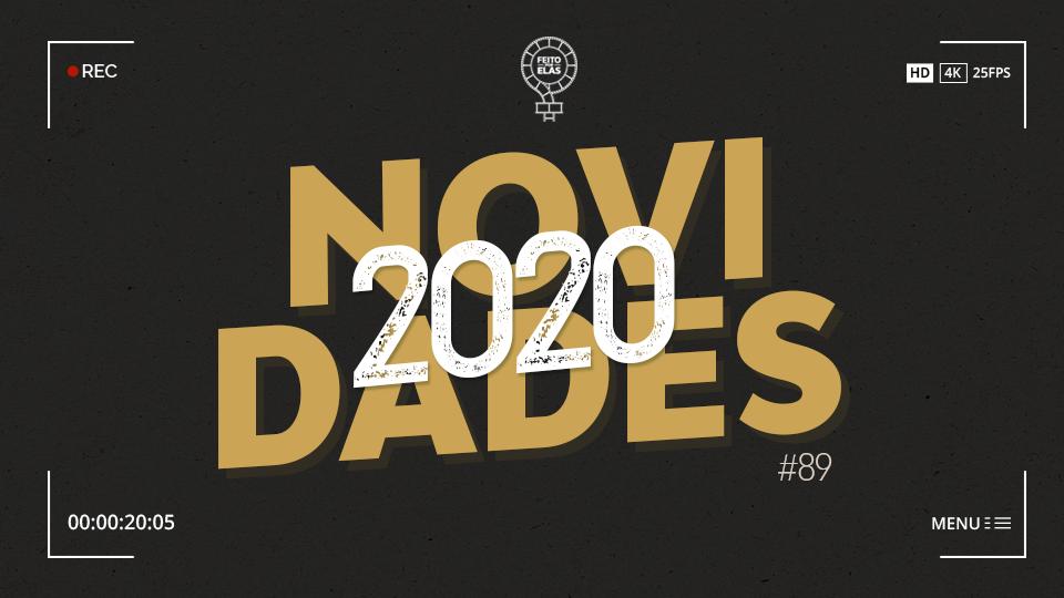 Feito por Elas #89 Novidades 2020