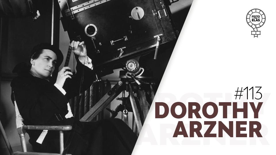 Feito por Elas #113 Dorothy Arzner