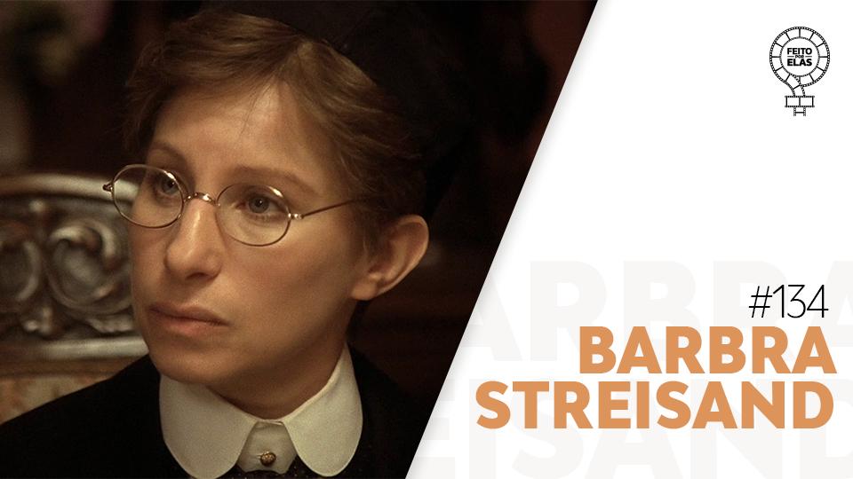 Feito por Elas #134 Barbra Streisand