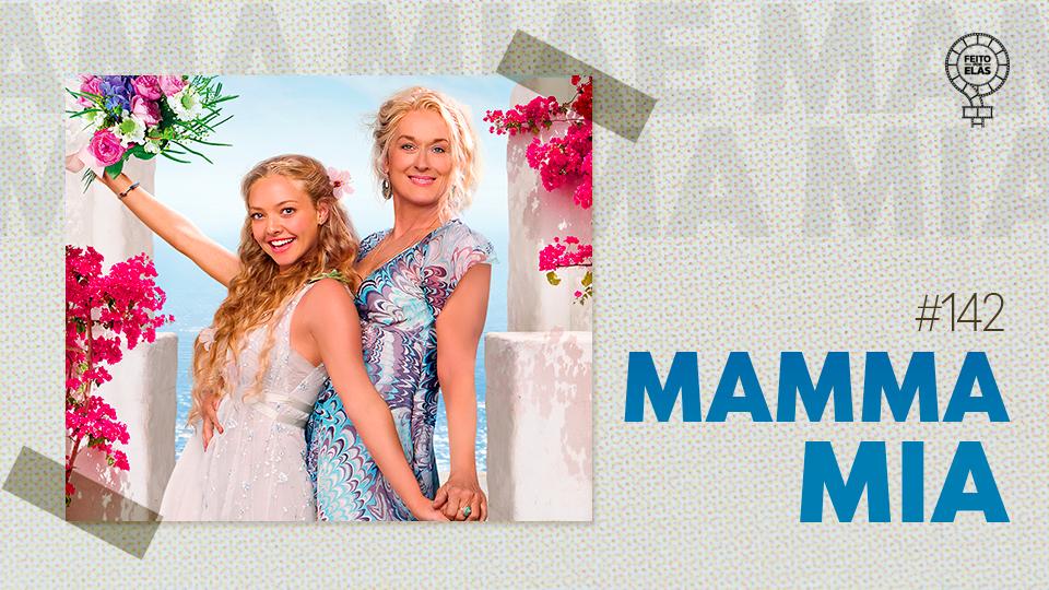 Feito por Elas #142 Mamma Mia!