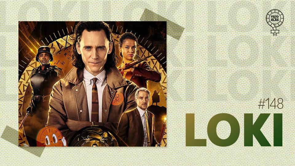 Feito por Elas #148 Loki
